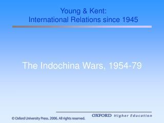 The Indochina Wars, 1954-79