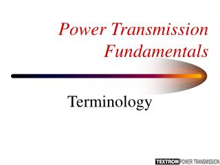 Power Transmission Fundamentals