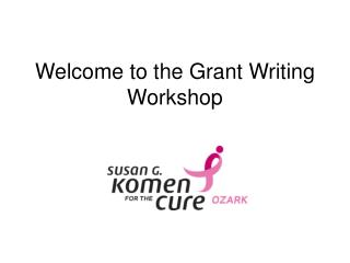 Welcome to the Grant Writing Workshop