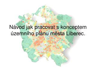N vod jak pracovat s konceptem  zemn ho pl nu mesta Liberec.