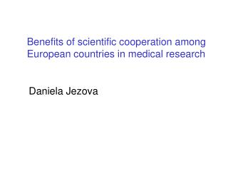 Benefits of scientific cooperation among  European countries in medical research
