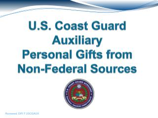 U.S. Coast Guard Auxiliary Personal Gifts from Non-Federal Sources