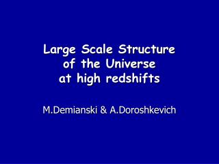 Large Scale Structure of the Universe at high redshifts