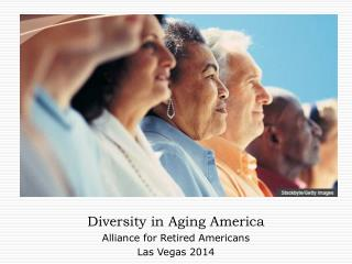 Diversity in Aging America Alliance for Retired Americans Las Vegas 2014