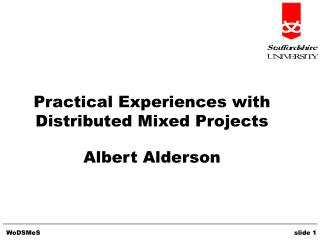 Practical Experiences with Distributed Mixed Projects Albert Alderson