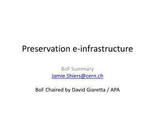 Preservation e-infrastructure