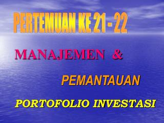 MANAJEMEN  & PEMANTAUAN  PORTOFOLIO INVESTASI