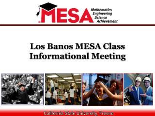 Los Banos MESA Class Informational Meeting