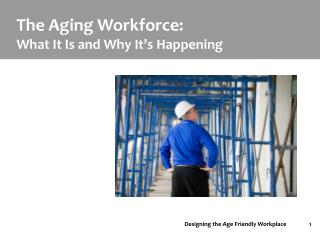 The Aging Workforce: What It Is and Why It�s Happening