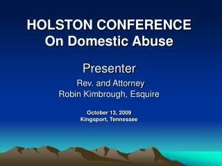 HOLSTON CONFERENCE On Domestic Abuse Presenter Rev. and Attorney Robin Kimbrough, Esquire