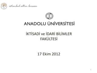 İKTİSADİ ve İDARİ BİLİMLER FAKÜLTESİ 17 Ekim 2012