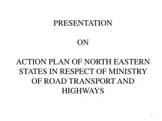 NATIONAL HIGHWAYS IN NORTH EASTERN REGION AT A GLANCE