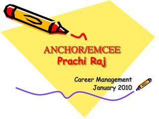 ANCHOR/EMCEE Prachi  Raj