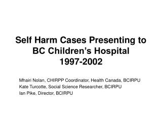 Self Harm Cases Presenting to BC Children's Hospital  1997-2002