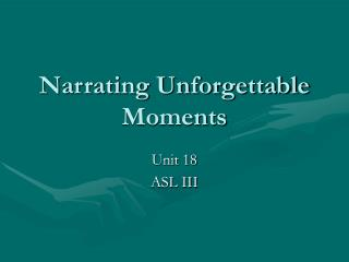 Narrating Unforgettable Moments