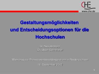 Gestaltungsmöglichkeiten  und Entscheidungsoptionen für die  Hochschulen Dr. Nina Arnhold