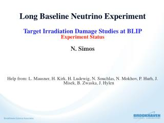 Long Baseline Neutrino Experiment  Target Irradiation Damage Studies at BLIP Experiment Status