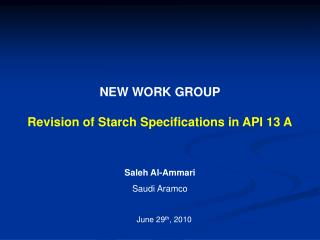 NEW WORK GROUP Revision of Starch Specifications in API 13 A
