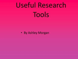 Useful Research Tools