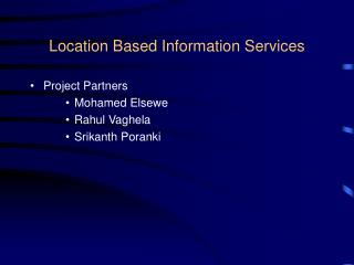 Location Based Information Services