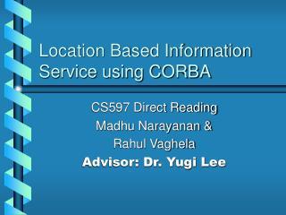 Location Based Information Service using CORBA