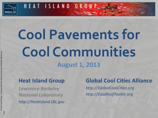 Cool Pavements for Cool Communities August 1, 2013