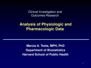 Clinical Investigation and  Outcomes Research Analysis of Physiologic and Pharmacologic Data