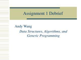 Assignment 1 Debrief