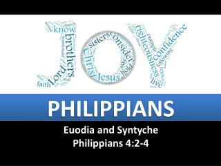 Philippians Euodia and Syntyche Philippians 4:2-4