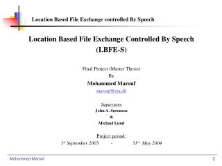 Location Based File Exchange Controlled By Speech (LBFE-S) Final Project (Master Thesis) By