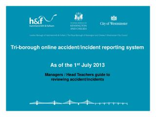 Tri-borough online accident/incident reporting system