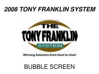 2008 TONY FRANKLIN SYSTEM