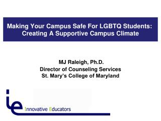 Making Your Campus Safe For LGBTQ Students:  Creating A Supportive Campus Climate