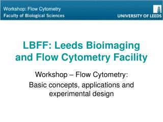 LBFF: Leeds Bioimaging and Flow Cytometry Facility