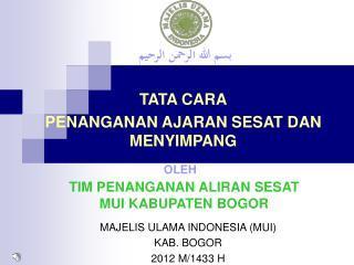 MAJELIS ULAMA INDONESIA (MUI) KAB. BOGOR 2012 M/1433 H