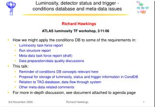Luminosity, detector status and trigger -  conditions database and meta-data issues