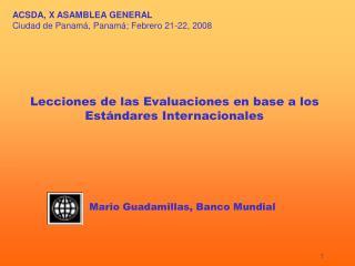 ACSDA, X ASAMBLEA GENERAL Ciudad de Panamá, Panamá;  Febrero  21-22, 2008
