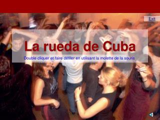 La rueda de Cuba