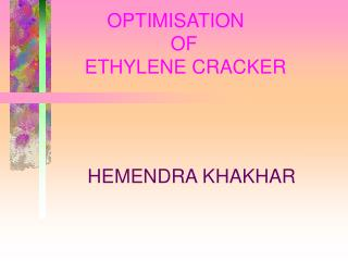 OPTIMISATION                  OF  ETHYLENE CRACKER