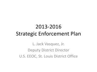 2013-2016  Strategic Enforcement Plan