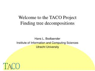 Welcome to the TACO Project Finding tree decompositions