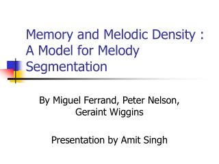 Memory and Melodic Density : A Model for Melody Segmentation