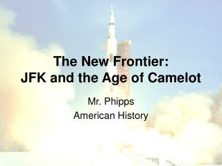 The New Frontier:   JFK and the Age of Camelot