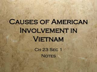 Causes of American Involvement in Vietnam