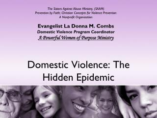 Domestic Violence: The Hidden Epidemic
