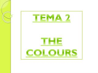 TEMA 2 THE COLOURS