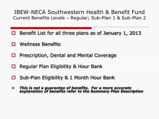 Benefit List for all three plans as of January 1, 2013 Wellness Benefits