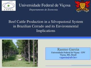 Rasmo Garcia Universidade Federal de Viçosa - UFV Viçosa, MG, Brazil <rgarcia@ufv.br>