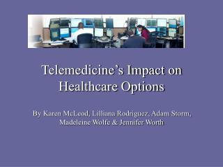 Telemedicine's Impact on Healthcare Options