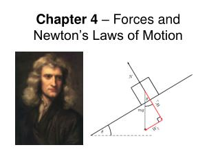 Chapter 4  � Forces and Newton�s Laws of Motion